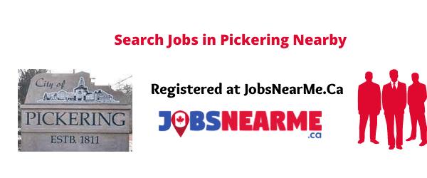 Pickering: jobsnearme.ca