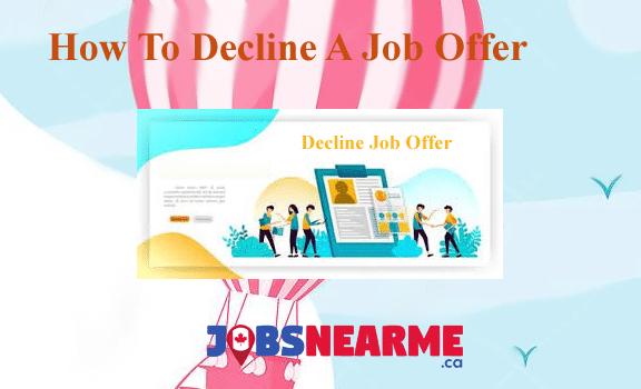 how to decline job offer jobsnearme