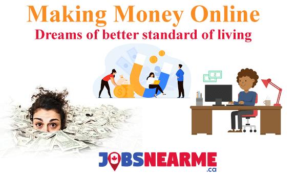 Making Money Online Jobs Near Me Dreams of better standard of living