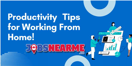Productivity Tips for Working From Home Jobs Near Me