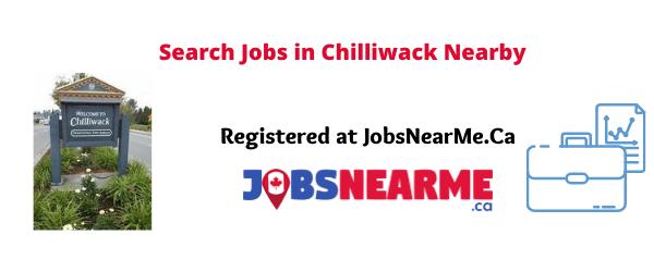 Chilliwack: Jobsnearme.ca